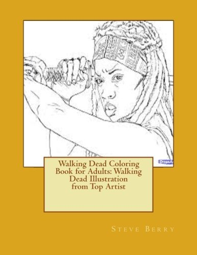 Steve Berry Walking Dead Coloring Book For Adults Walking Dead Illustration From Top Artist