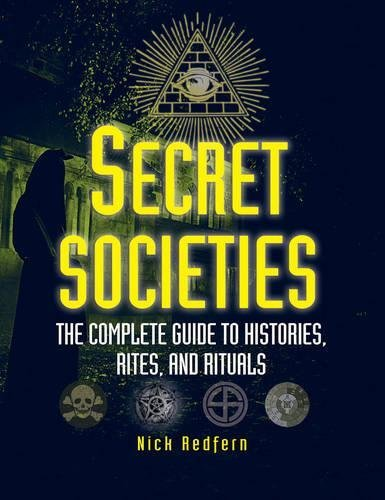 Nicholas Redfern Secret Societies The Complete Guide To Histories Rites And Ritua