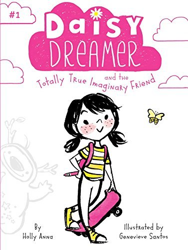 Holly Anna Daisy Dreamer And The Totally True Imaginary Frien