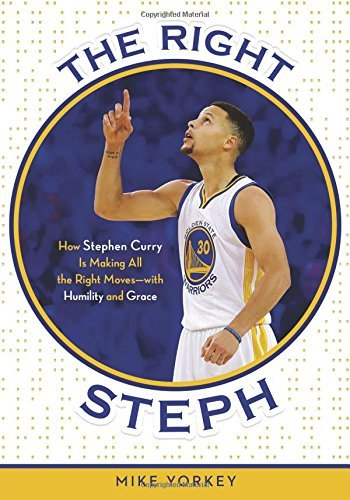 Mike Yorkey The Right Steph How Stephen Curry Is Making All The Right Moves