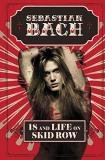 Sebastian Bach 18 And Life On Skid Row