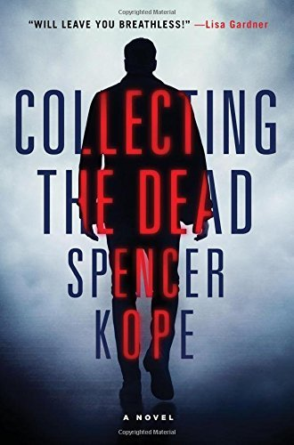 Spencer Kope Collecting The Dead