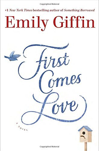 Emily Giffin First Comes Love