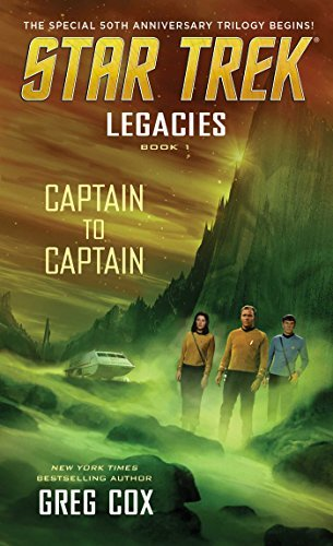 Greg Cox Legacies Book 1 Captain To Captain