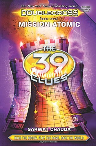 Sarwat Chadda Mission Atomic (the 39 Clues Doublecross Book 4)