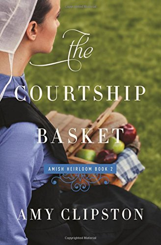 Amy Clipston The Courtship Basket