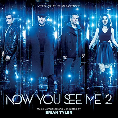Brian Tyler Now You See Me 2 (score) O.S