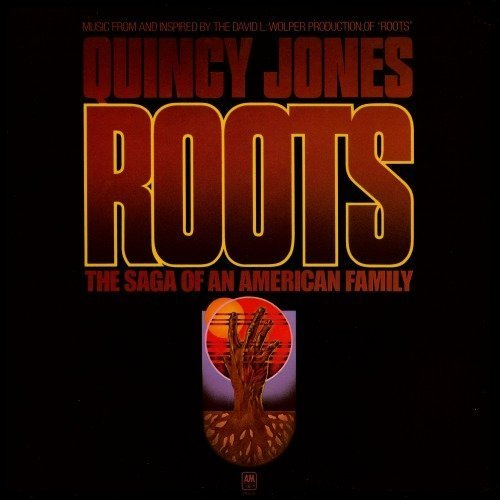Quincy Jones Roots The Saga Of An American Family Soundtrack