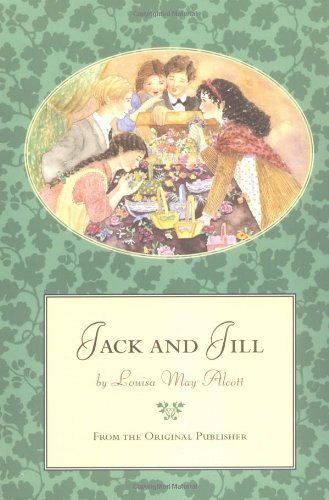 Louisa May Alcott Jack & Jill From The Original Publisher