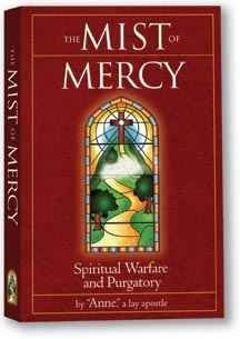Anne The Mist Of Mercy Spiritual Warfare & Purgatory