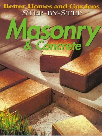 Better Homes & Gardens Step By Step Masonry & Concrete