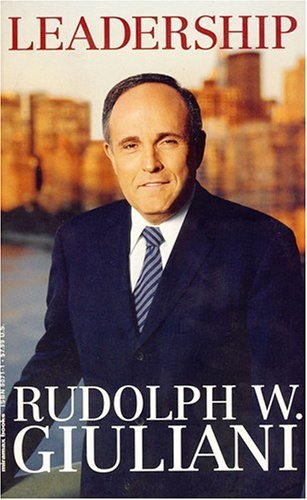 Rudolph Giuliani Leadership Through The Ages A Collection Of Favorite Quotations