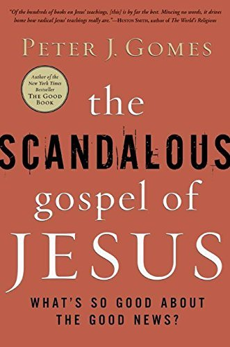 Peter J. Gomes The Scandalous Gospel Of Jesus What's So Good About The Good News?