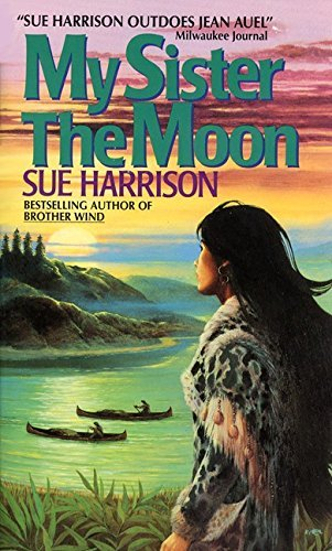 Sue Harrison My Sister The Moon