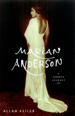 Allan Keiler Marian Anderson A Singer's Journey
