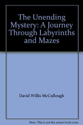 David Willis Mccullough The Unending Mystery A Journey Through Labyrinths & Mazes