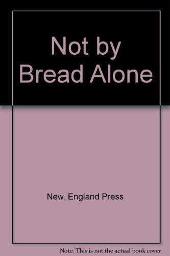 New England Press Not By Bread Alone