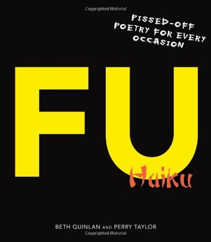 Beth Quinlan & Perry Taylor F U Haiku Pissed Off Poetry For Every Occasion
