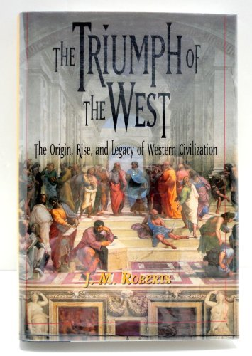 J. M Roberts The Triumph Of The West