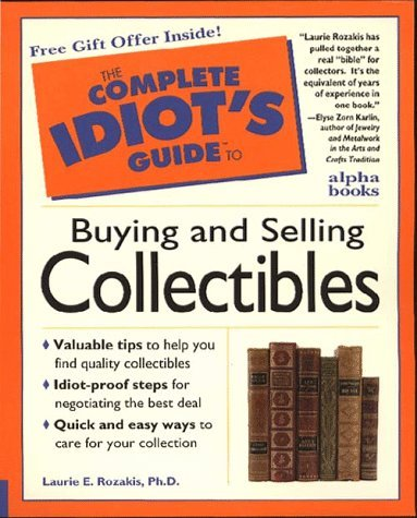 Laurie E. Rozakis Complete Idiot's Guide To Buying & Selling Collectibles