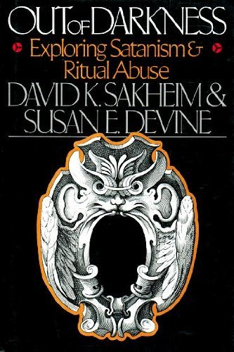 David K. Sakheim & Susan E. Devine Out Of Darkness Exploring Satanism & Ritual Abuse