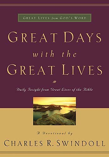 Charles R. Swindoll Great Days With The Great Lives