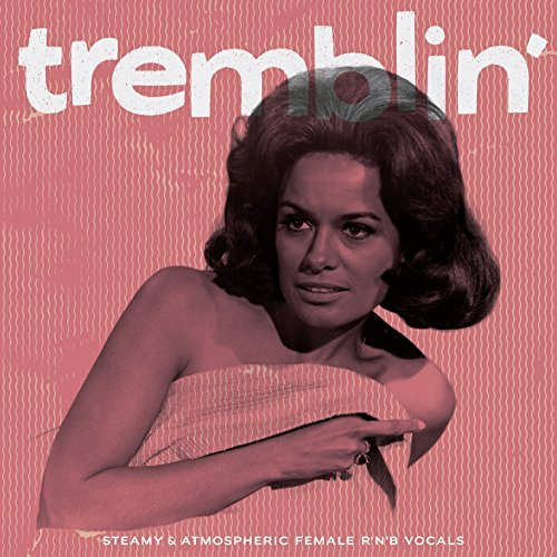 Tremblin' Steamy & Atmospheric Female R'n'b Vocals Tremblin' Steamy & Atmospheric Female R'n'b Vocals Lp
