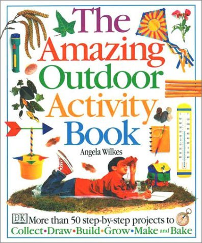 Angela Wilkes Amazing Outdoor Activity Book
