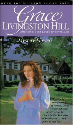 Grace Livingston Hill Mystery Flowers Grace Livingston Hill #61