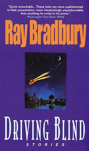 Ray Bradbury Driving Blind