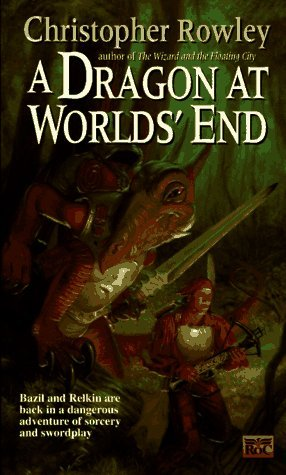Christopher Rowley A Dragon At Worlds' End Bazil Broketail