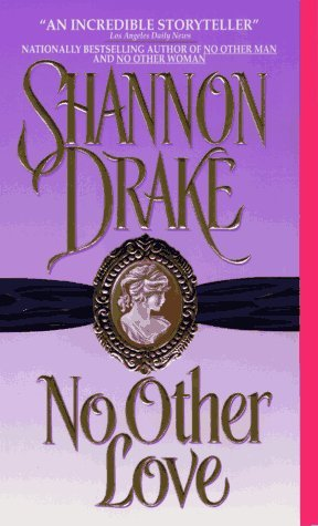 Shannon Drake No Other Love No Other Series