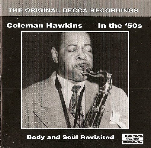 Coleman Hawkins In The '50s; Body And Soul Revisit
