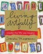Sandra Magsamen Living Artfully Create The Life You Imagine