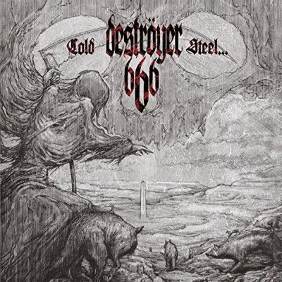 Destroyer 666 Cold Steel... For An Iron Age