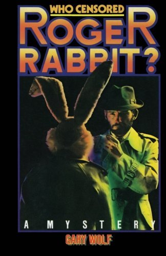 Gary K. Wolf Who Censored Roger Rabbit?