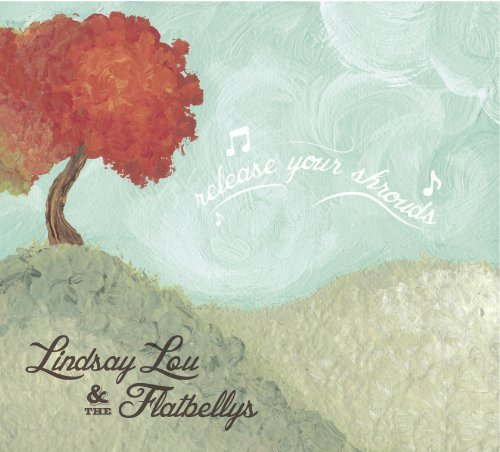 Lou Lindsay & The Flatbellys Release Your Shrouds