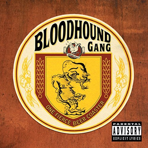 Bloodhound Gang One Fierce Beer Coaster