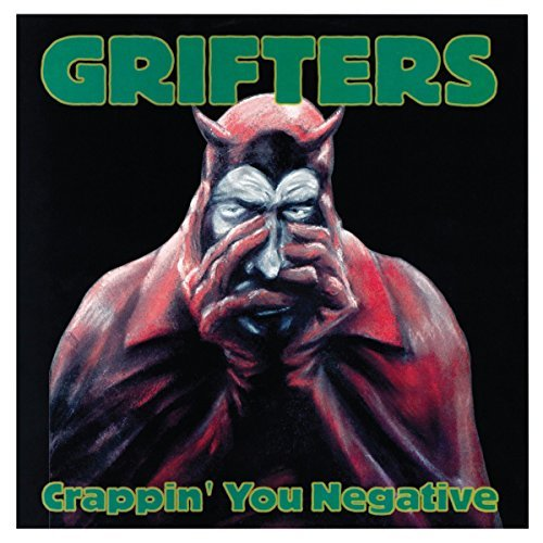 Grifters Crappin' You Negative