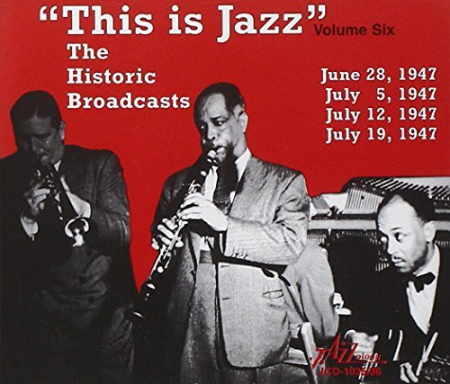 This Is Jazz Vol. 6 Historic Broadcasts 2 CD Set This Is Jazz