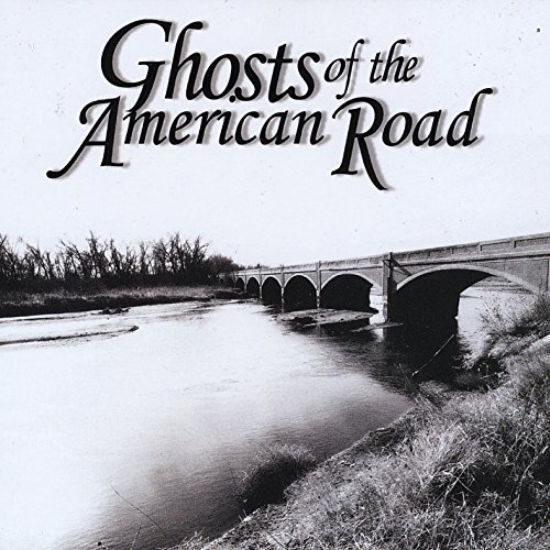 Ghosts Of The American Road Ghosts Of The American Road