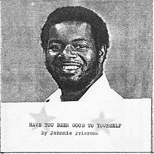 Johnnie Frierson Have You Been Good To Yourself Lp