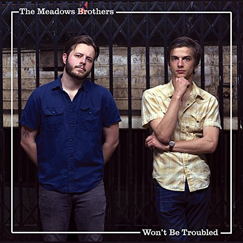 Meadows Brothers Won't Be Troubled
