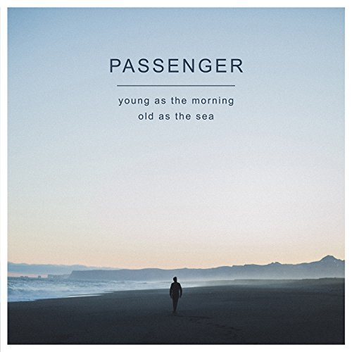 Passenger Young As The Morning Old As Th