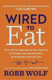 Robb Wolf Wired To Eat Turn Off Cravings Rewire Your Appetite For Weigh