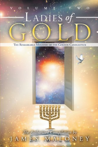 James Maloney Ladies Of Gold Volume 2 The Remarkable Ministry Of The Golden Candlestick