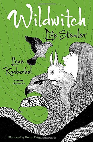 Lene Kaaberbol Wildwitch Life Stealer Wildwitch Volume Three