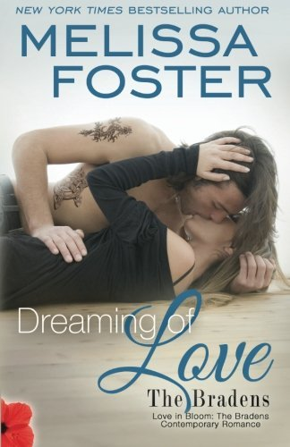 Melissa Foster Dreaming Of Love (the Bradens At Trusty) Emily Braden
