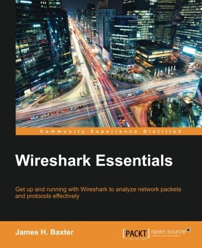 James H. Baxter Wireshark Essentials