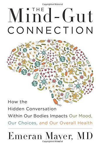 Emeran Mayer The Mind Gut Connection How The Hidden Conversation Within Our Bodies Imp